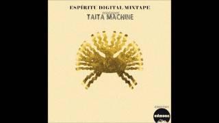 [andes electronic, downtempo, folktronic] EDMXT003/ Taita Machine - Espíritu Digital mixtape