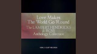 Goin' to Chicago Blues · Lambert, Hendricks, Ross Love Makes the Wo...