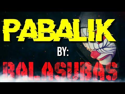 Download PABALIK by: Balasubas (Lyrics)