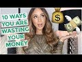 10 WAYS I WASTED MY MONEY + MONEY SAVING TIPS
