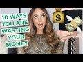 10 WAYS I WASTED MY MONEY + MONEY SAVING TIPS