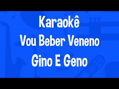 Karaokê Vou Beber Veneno - Gino e Geno