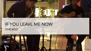 If you Leave me Now by Chicago - Sax Version