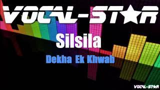 Dekha Ek Khawab Toh – Silsila (Karaoke Version) with Lyrics HD Vocal-Star Karaoke