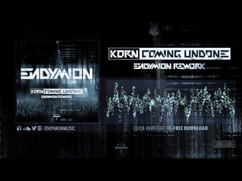Korn  Coming Undone Endymion Rework FREE DOWNLOAD