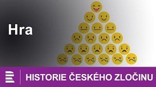Historie českého zločinu: Hra