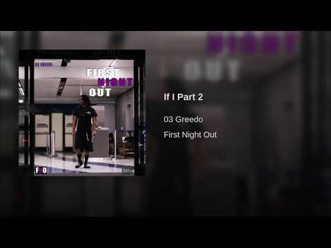 03 GREEDO - IF I PART 2