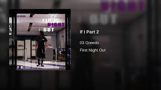 03 GREEDO - IF I PART 2