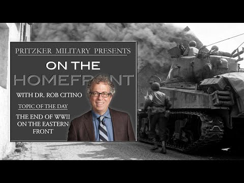 PMP: On the Homefront - The end of WWII on the Eastern Front with Rob Citino