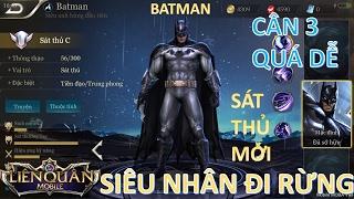 Liên Quân Mobile: Siêu Anh hùng - Batman ( Người Dơi ) đi rừng nỗi ác mộng kinh hoàng