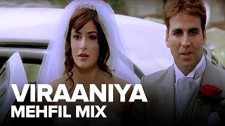 Viraaniya (Mehfil Mix)   Full Audio Song   Namastey London   Akshay Kumar, Katrina Kaif