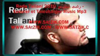 Reda Taliani 2010 رضى الطلياني - Ecouter et Telecharger Music Mp3