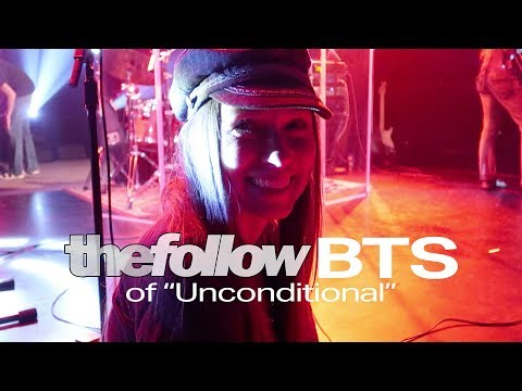 The Follow | Unconditional (Behind The Scenes)
