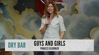Guys And Girls Are Different. Frances Dilorinzo