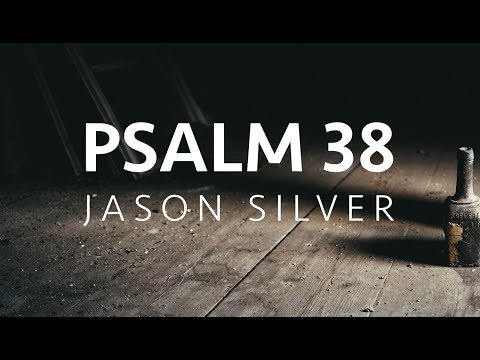 🎤 Psalm 38 Song with Lyrics  My Sin  Jason Silver WORSHIP SONG