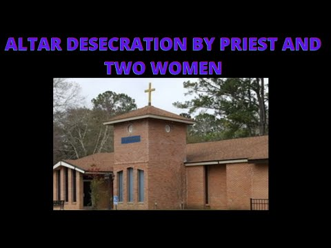 Priest and Two Women Desecrate Catholic Church Altar