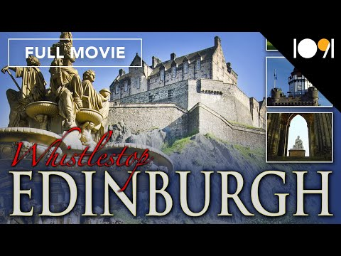 Whistlestop Edinburgh: Scotland's Beautiful Capital (FULL MOVIE)