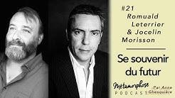 #21 Romuald Leterrier & Jocelin Morisson : Se souvenir du futur grâce aux synchronicités ?