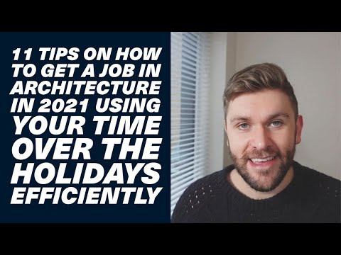 11 Tips on How to Get a Job in Architecture in 2021 using your time over the holidays efficiently