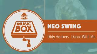 Dirty Honkers - Dance With Me // Electro Swing