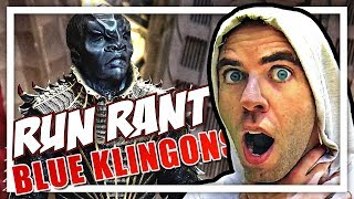 RUN RANT: Why Klingons Are Now Blue