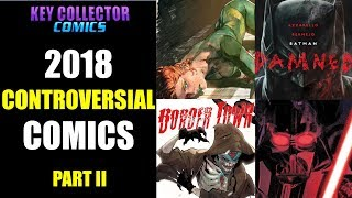 Controversial Comic Books 2018 - Part II