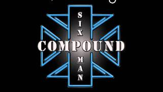 Six Man Compound / Compound, Inc - Goin