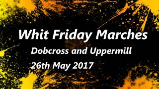 2017 Whit Friday Marches & Whit Walks Dobcross & Uppermill