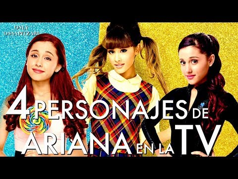 CHARACTERS of ARIANA GRANDE on TV! | Only Osnapitzari