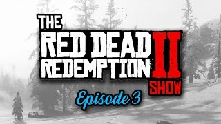 Red Dead Redemption 2 Show #3 - NEW GAMEPLAY SCREENSHOTS & RED DEAD ONLINE INFO (Q&A)