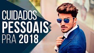 Tendências em CUIDADOS PESSOAIS MASCULINOS pra 2018 - Tendências Masculinas #32 🤳🏻