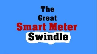 The Great Smart Meter Swindle