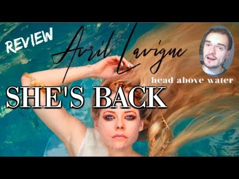 Avril Lavigne - Head Above Water (Track Review)
