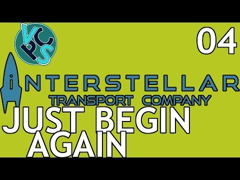 Just Begin Again : Interstellar Transport Company EP04 - Alpha v0.3 Space Transport Trading Tycoon