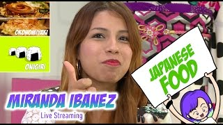 ☞Japanese Food × Mexican Food Youtube LIVE Part 5: - Miranda Ibañez✧*。