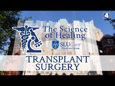 The Science of Healing: SLUCare Organ Transplantation