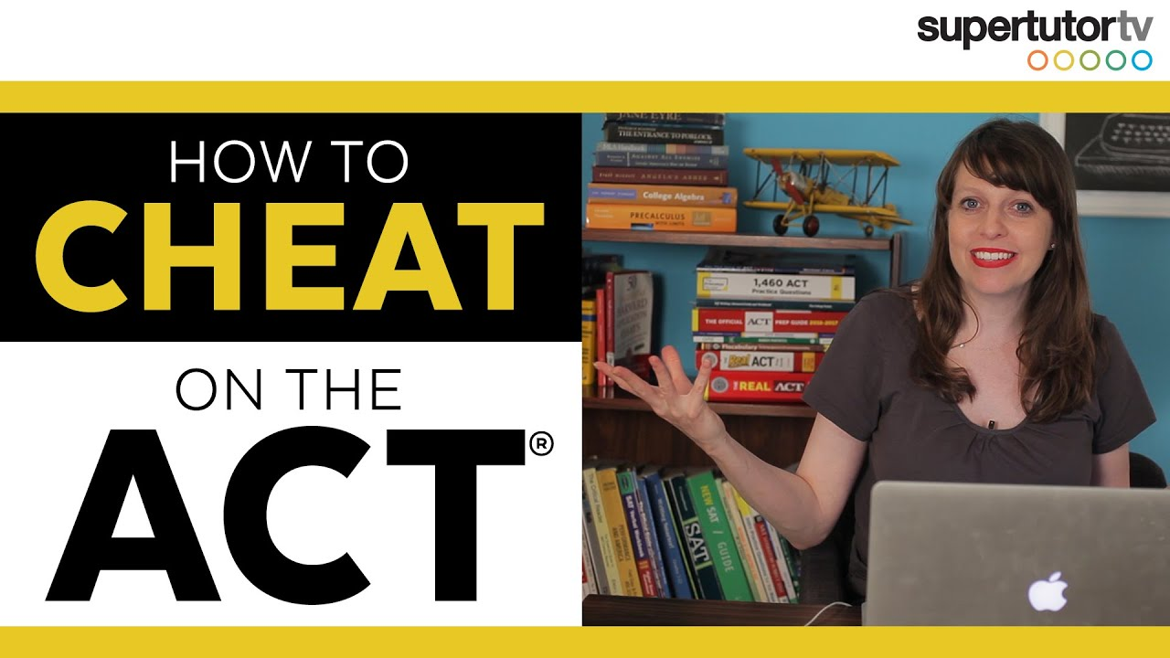 How to Cheat on the ACT | SupertutorTV