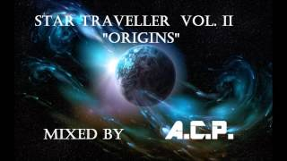 "Star Traveller Vol. II ""Origins""  Mixed By A.C.P."