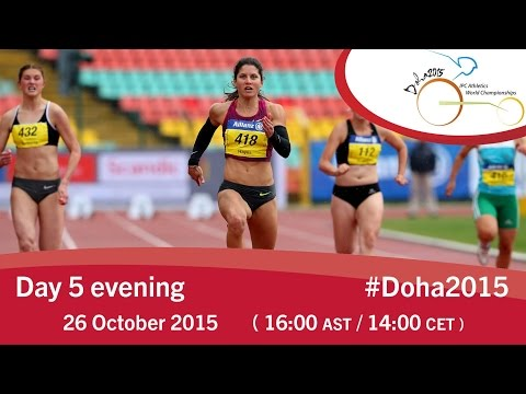 Day 5 evening | 2015 IPC Athletics World Championships, Doha