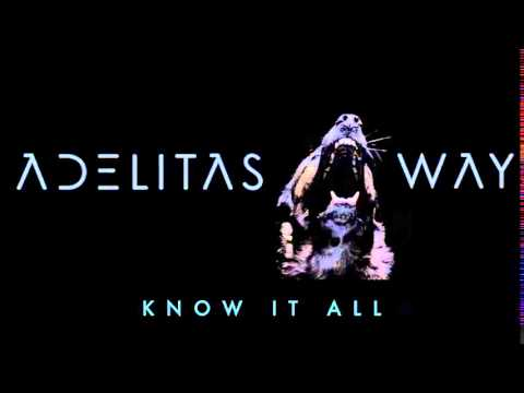 "Adelitas Way - ""Know It All"" (Virgin Records)"