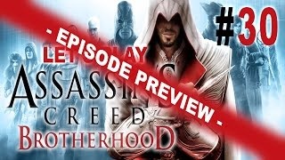 Assassin's Creed Brotherhood | Let's Play | Episode 30 Preview!