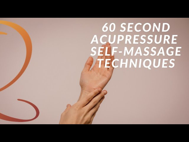 60 Second Acupressure Self-Massage Techniques for More Energy, Headache Relief, and Inner Balance