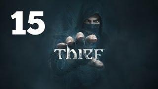 Прохождение THIEF — Часть 15: Друг в беде
