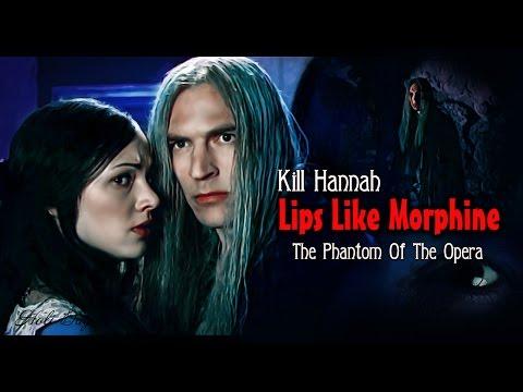 The Phantom Of The Opera. Lips Like Morphine.
