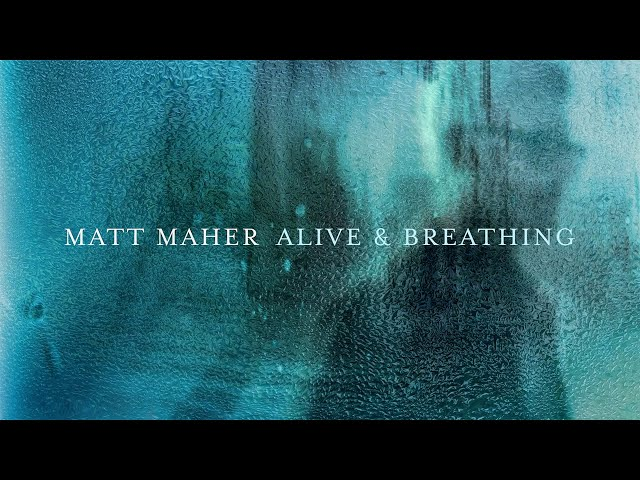 Matt Maher - Alive & Breathing feat. Elle Limebear (Lyric Video)