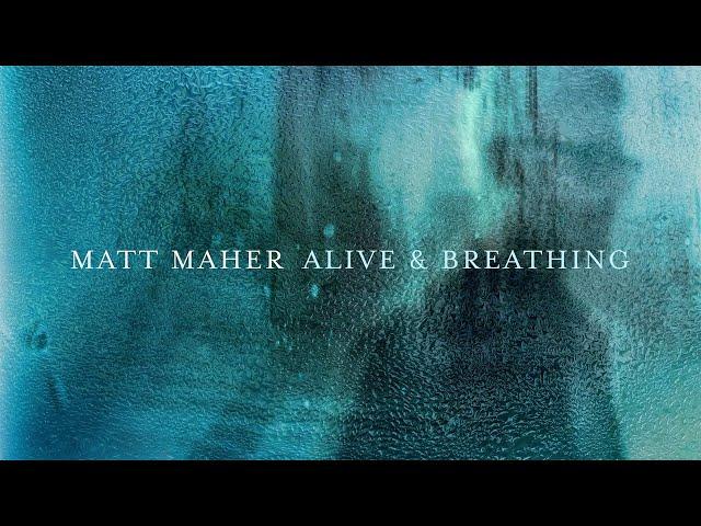 Matt Maher - Alive & Breathing feat. Elle Limebear (Lyric Video)