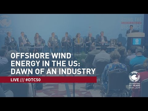 2019 OTC: Offshore Wind Energy In The US (Panel Session)