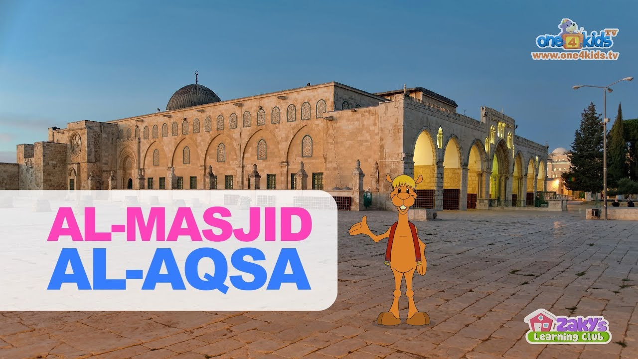 Learn About Masjid Al Aqsa With Kazwa Youtube