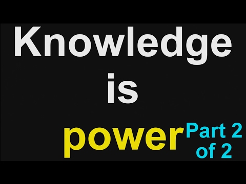 Knowledge is power part 2 of 2
