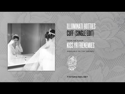 illuminati hotties - Cuff (Single Edit)